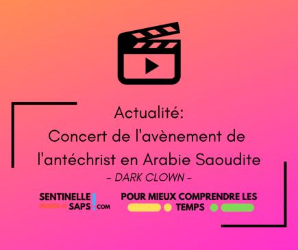 Concert de l'avènement de l'antéchrist en ArabieSaoudite