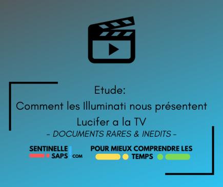 Comment les Illuminati nous présentent Lucifer a laTV