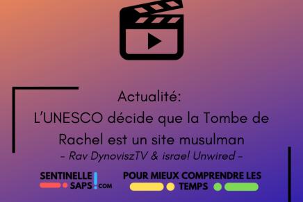 L'UNESCO décide que la Tombe de Rachel est un sitemusulman