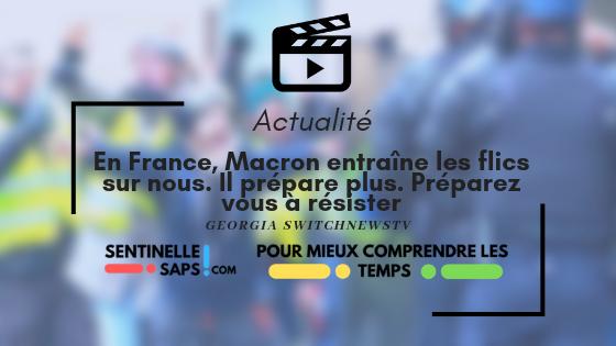 En France, Macron entraîne les flics sur nous. Il prépare plus. Préparez vous àrésister