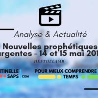 Nouvelles prophétiques urgentes - 14 et 15 mai 2019