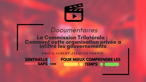 La Commission Trilatérale : Comment cette organisation privée a infiltré lesgouvernements