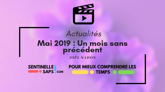 Mai 2019 : Un mois sansprécédent