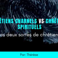 Chrétiens charnels VS chrétiens spirituels