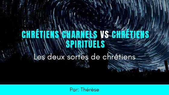 Chrétiens charnels VS chrétiensspirituels