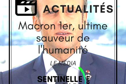 Macron 1er, ultime sauveur de l'humanité