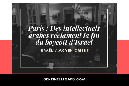 Paris : Des intellectuels arabes réclament la fin du boycott d'Israël